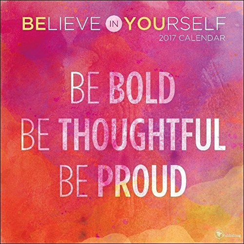 TF Publishing 2017 Monthly Wall Calendar - Believe in Yourself