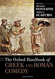 img - for The Oxford Handbook of Greek and Roman Comedy (Oxford Handbooks) book / textbook / text book