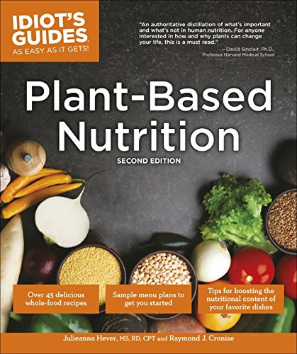 Plant-Based Nutrition, 2E (Idiot's Guides) cover