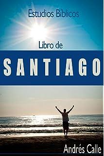 Estudios Biblicos - Santiago: Libro de Santiago (Spanish Edition)