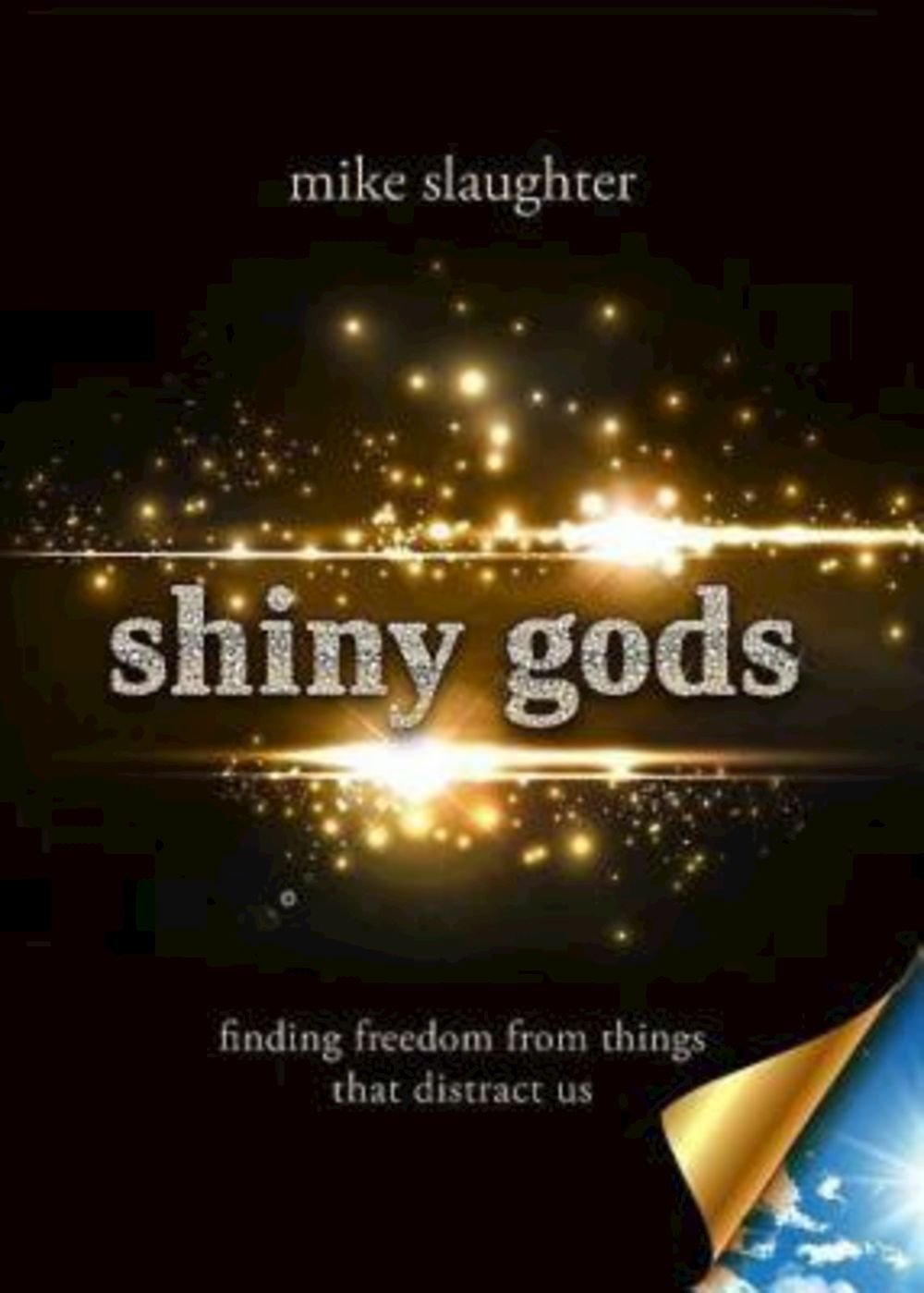 shiny gods: finding freedom from things that distract us (first)