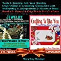 Jewelry: Sell Your Jewelry Craft Design & Creativity Using Zero Cost Marketing & Entrepreneur & Business Skills + Crafting Is Like You Audiobook by Mary Kay Hunziger Narrated by Kim Houston