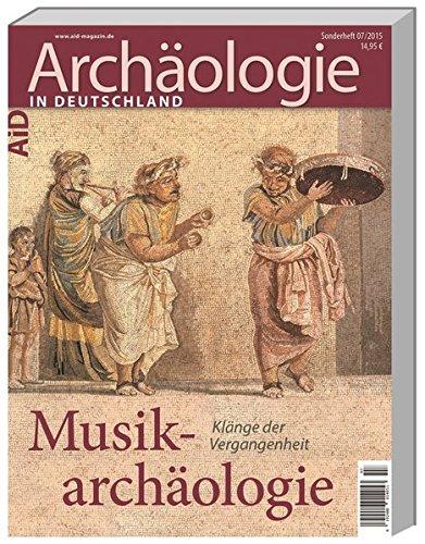 Musikarchäologie: Klänge der Vergangenheit