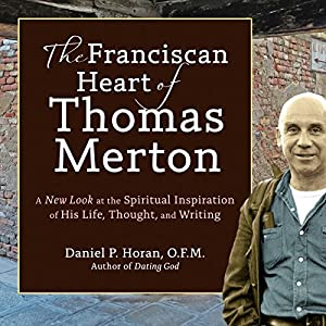 The Franciscan Heart of Thomas Merton Audiobook