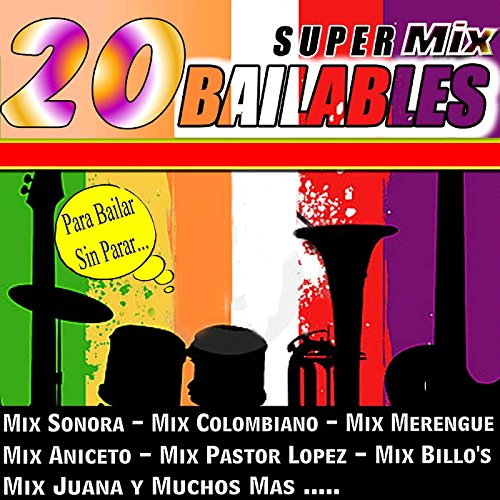 ... 20 Super Mix Bailables