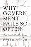 Why Government Fails So Often, Peter Schuck, 0691161623