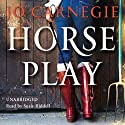 Horse Play Audiobook by Jo Carnegie Narrated by Susie Riddell