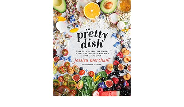 The Pretty Dish: More than 150 Everyday Recipes and 50 Beauty DIYs to Nourish Your Body Inside and Out eBook: Jessica Merchant: Amazon.es: Tienda Kindle