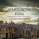 The Song of Hartgrove Hall: A Novel Audiobook by Natasha Solomons Narrated by James Langton