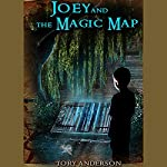 Joey and the Magic Map | Tory C. Anderson