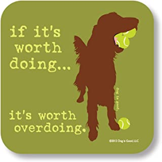 product image for If It′s Worth Doing ... It′s Worth Overdoing Humorous Neoprene Drink Coaster for Dog Lovers