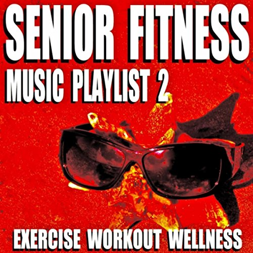 Workout Bands Music: Senior Fitness Music Playlist 2 (Exercise Workout Wellness