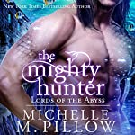 The Mighty Hunter: Lords of the Abyss, Book 1 | Michelle M. Pillow