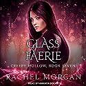 Glass Faerie: Creepy Hollow, Book 7 Audiobook by Rachel Morgan Narrated by Amanda Dolan