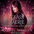Glass Faerie: Creepy Hollow, Book 7 Hörbuch von Rachel Morgan Gesprochen von: Amanda Dolan