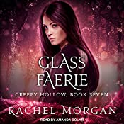 Glass Faerie: Creepy Hollow, Book 7 | Rachel Morgan