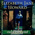 Odd Girl Out Audiobook by Elizabeth Jane Howard Narrated by Eleanor Bron
