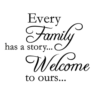 "Every Family Has A Story.Welcome to Ours Vinyl Wall Quotes Stickers Sayings Home Art Decor Decal (17"" Wide 13"" High) Matte Black"