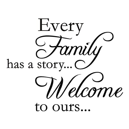 Every Family Has A Storywelcome To Ours Vinyl Wall Quotes