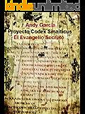 """Proyecto Codex Sinaiticus """"El Evangelio Secreto"""""""
