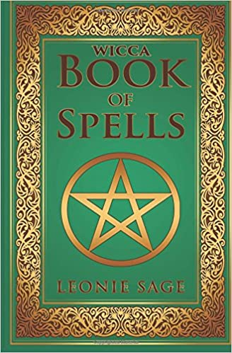 Wicca Book of Spells: A Spellbook for Beginners to Advanced