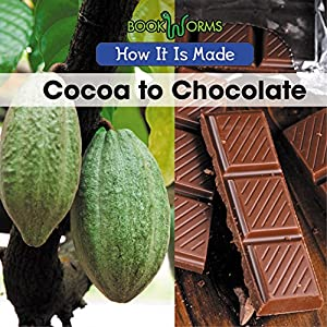Cocoa to Chocolate (How It Is Made)