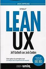 LEAN UX COMO APLICAR LOS PRINCIPIOS DE LEAN MEJORA EXPERIENCIA USUARIO (UNIR Emprende) (Spanish Edition) Paperback