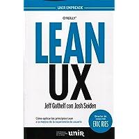 Lean UX: Cómo aplicar los principios Lean a la mejora de la experiencia de usuario (UNIR Emprende)