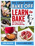 img - for Great British Bake Off: Learn to Bake: 80 Easy Recipes for All the Family book / textbook / text book