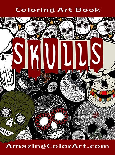 Halloween Skeleton Head Drawing (Skulls - Coloring Art Book: Coloring Book for Adults Featuring Day of the Dead, Sugar Skulls and Skeleton Head Art (Amazing Color)