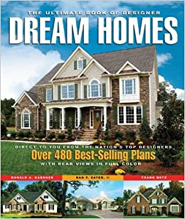 The Ultimate Book Of Designer Dream Homes: Over 475 Best Selling Plans:  Designs Direct Publishing: 9781932553185: Amazon.com: Books