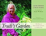 Trudi's Garden, Laurie Bohlke and Trudi Temple, 1595980261
