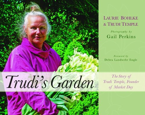trudis-garden-the-story-of-trudi-temple-founder-of-market-day