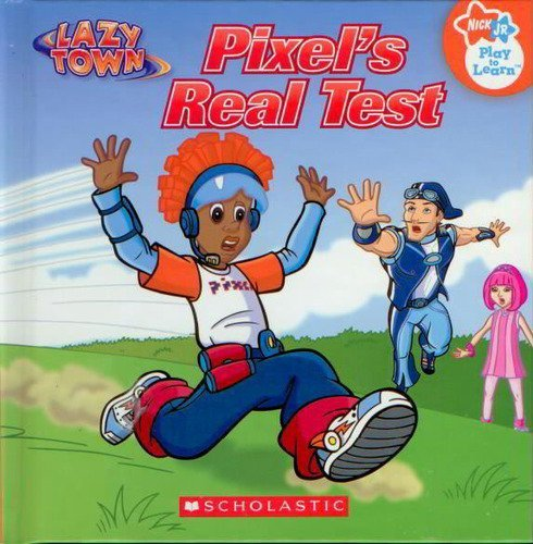 Pixel's Real Test (Nick Jr., Play-to-Learn, Lazy (Lazytown Nick Jr)