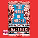 The Monk of Mokha Audiobook by Dave Eggers Narrated by Dion Graham