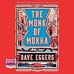 The Monk of Mokha | Dave Eggers