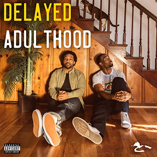 Delayed Adulthood [Explicit]