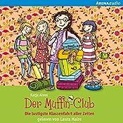 Die lustigste Klassenfahrt aller Zeiten (Der Muffin-Club 5) | Katja Alves