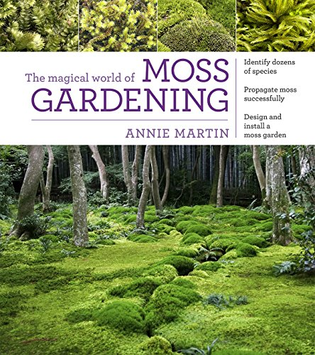The Magical World of Moss Gardening by [Martin, Annie]