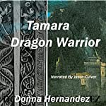 Tamara Dragon Warrior | Donna Hernandez