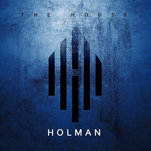 Holman - The House 2017