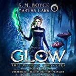 Glow: The Revelations of Oriceran: The Fairhaven Chronicles, Book 1 | S. M. Boyce,Michael Anderle,Martha Carr
