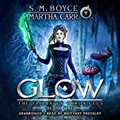 Glow: The Revelations of Oriceran: The Fairhaven Chronicles, Book 1 | S. M. Boyce, Michael Anderle, Martha Carr