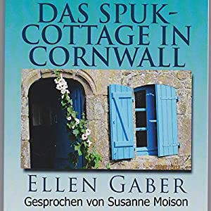 Das Spuk-Cottage in Cornwall Hörbuch