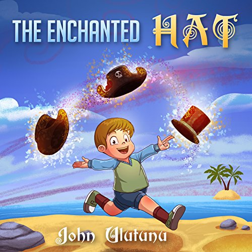 Childrens Books: The Enchanted Hat: Childrens books, books for kids, childrens books, childrens -