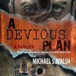 A Devious Plan | Michael Walsh