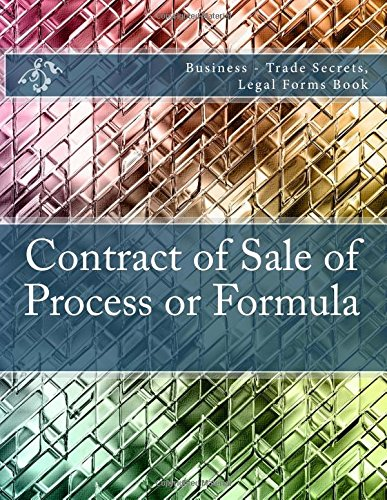 Download Contract of Sale of Process or Formula: Business - Trade Secrets, Legal Forms Book PDF