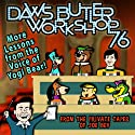 Daws Butler Workshop '76: More Lessons from the Voice of Yogi Bear! Speech by Charles Dawson Butler Narrated by Joe Bevilacqua,  uncredited