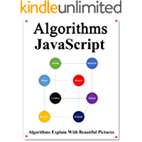 Algorithms JavaScript: Explains Algorithms with Beautiful Pictures Learn it Easy Better and Well
