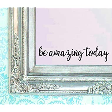BERRYZILLA Be Amazing Today Decal 16  X 3.5  Quote Mirror Quotes Vinyl Wall Decals Walls Stickers Home Decor